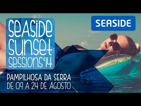 SEASIDE Sunset Sessions'14 em Pampilhosa da Serra