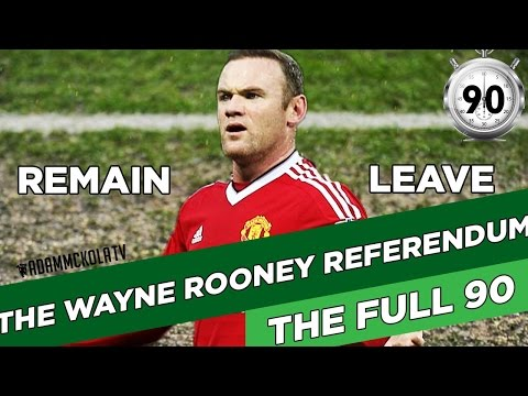 The Wayne Rooney Referendum | Remain or Leave Manchester United? | The Full 90