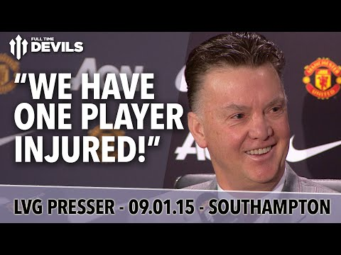 'We have one player injured!'  | Manchester United vs Southampton | Van Gaal Press Conference