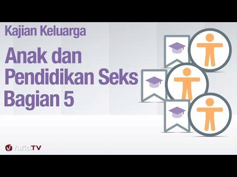 Fiqih Pendidikan Anak: Anak dan Pendidikan Seksual Bagian 5 - Ustadz Abdullah Zaen, MA