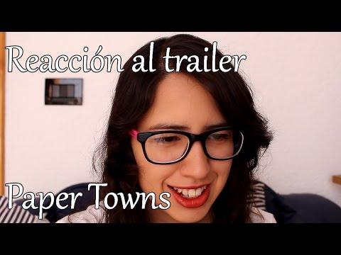 Reacción al trailer de Ciudades de papel | Trailer react: Paper towns
