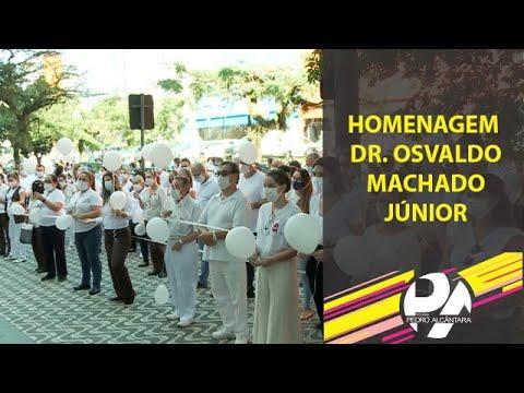 Homenagem Dr. Osvaldo Machado Júnior