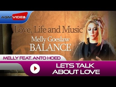 Melly feat.Anto Hoed - Lets Talk About Love | Alb. Balance #LoveLifeMusic