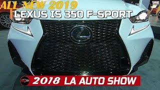 2019 Lexus IS 350 Exterior and Interior Walkaround - 2018 LA Auto Show