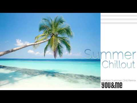 DJ Macro ft. Kantare & Syntheticsax - You & Me (Kantare Summer Chill Remix)
