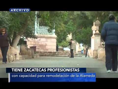 Tiene Zacatecas profesionistas con capacidad para remodelación de la Alameda