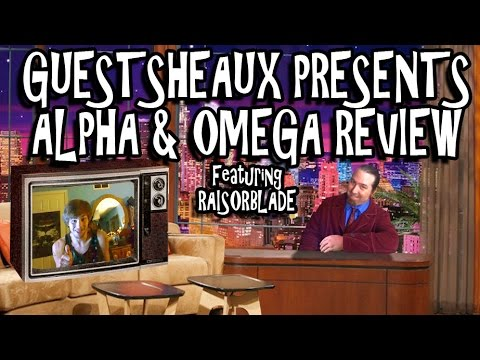 Guestsheaux Presents - Alpha And Omega Review by RaisorBlade