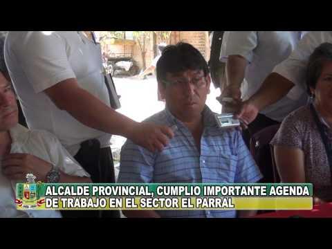 ALCALDE PROVINCIAL, CUMPLIÓ IMPORTANTE AGENDA DE TRABAJO EN EL SECTOR EL PARRAL