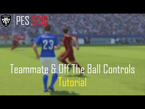 Pes 2015 - Teammate & Off The Ball Controls Tutorial