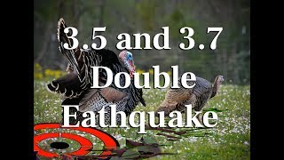 Thanksgiving  3.5 and 3.7 Double Earthquakes