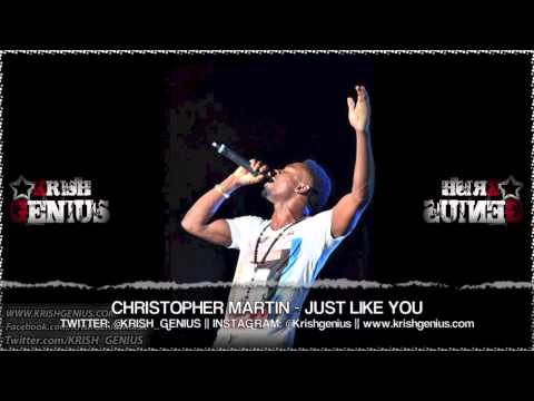 Christopher Martin - Just Like You [Intransit Riddim] Aug 2013