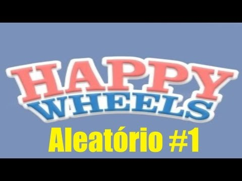 Happy Wheels-Aleatório #1