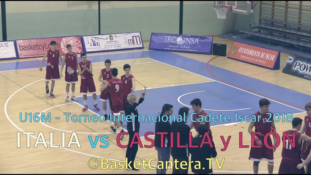 U16M -  ITALIA vs. CASTILLA y LEÓN.- Torneo Cadete Iscar 2018 (BasketCantera.TV)