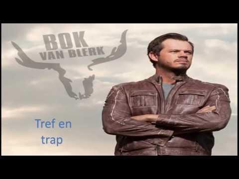 Bok Van Blerk - Tref En Trap