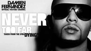Watch Damien Fernandez Never 2 Far video