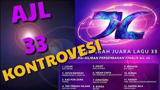 Kontroversi Anugerah Juara Lagu 33 (AJL 33)