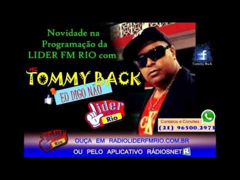 MC TOMMY BACK - EU DIGO NÃO (Novidade - LIDER FM RIO)