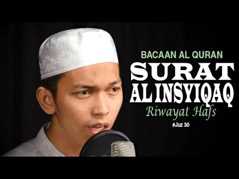 Bacaan Al Quran Juz Amma - Surat 84 Al Insyiqaq - Oleh Ustadz Abdurrahim