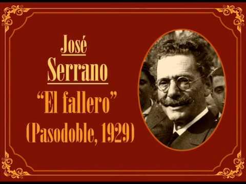 """José Serrano: """"El fallero� (Pasodoble, 1929)"""