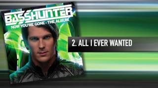 2. Basshunter - All I Ever Wanted