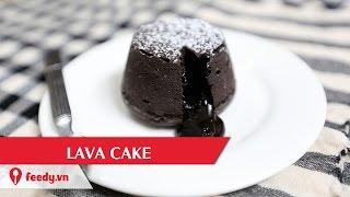 Hướng dẫn cách làm bánh chocolate núi lửa - Lava cake | Feedy VN