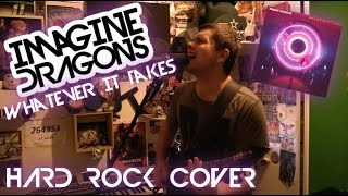 Download Lagu Imagine Dragons - Whatever It Takes (HARD ROCK COVER) Gratis STAFABAND