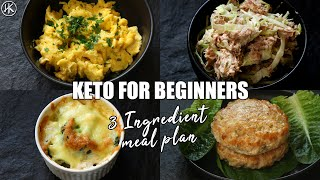 Keto for Beginners - 3 Ingredient Keto Meal Plan | How to start Keto | Free Keto Meal Plan