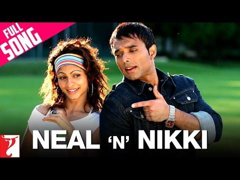 Neal 'n' Nikki - Full Title Song | Uday Chopra | Tanisha