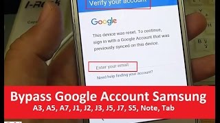 (100% Free ) Bypass Google Account Samsung A3, A5, A7, J1, J2, J3, J5, J7, S5, Note, Tab