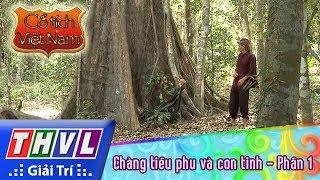 THVL   Cổ tích Việt Nam: Chàng tiều phu và con tinh - Phần 1