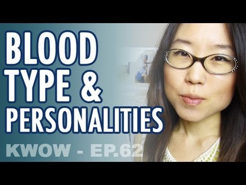 Blood Types & Personality // Type B are Players? (KWOW #62)