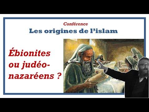 6-Judéonazaréens ou ébionites ? [Conférence Odon Lafontaine/Origines de l'islam]