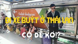 Du lịch phượt Thái Lan - Trải Nghiệm đi xe buýt ở Thái Lan