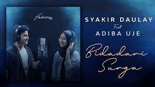 Download lagu Syakir Daulay Ft  Adiba Uje - Bidadari Surga ( Video Lirik )