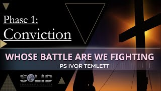 Sunday Service: Whose Battle Are We Fighting by Ps Ivor Temlett