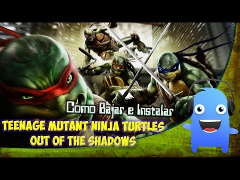 Como Descargar e Instalar Teenage Mutant Ninja Turtles Out of the Shadows
