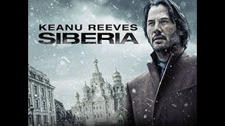 2018 Keanu Reeves SIBERIA Official
