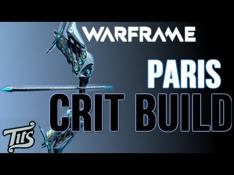 Warframe ♠ 8.1 - LvL 30 Paris Crit Build - Top damage weapon breakdown. with gameplay