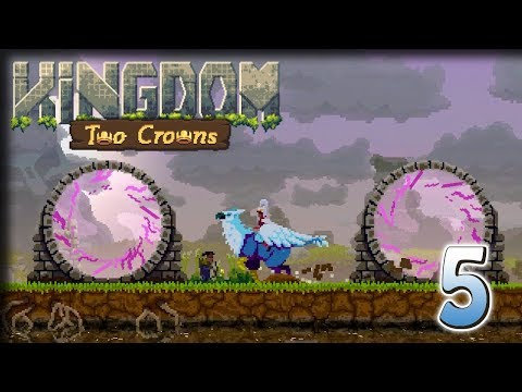 Portal Hopping – Kingdom Two Crowns Gameplay – Let's Play Part 5