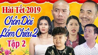 Hài Tết 2019 | Chân Dài Lắm Chiêu 2 - Tập 2 | Phim Hài Tết Mới Nhất 2019 - Cười Vỡ Bụng