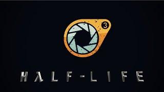 HALF LIFE 3 Trailer