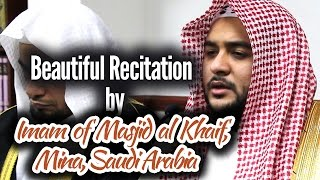 Beautiful Recitation by Shaykh Usama Ateef Al Makki Imam of Masjid al Khaif, Mina, Saudi Arabia
