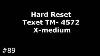 Сброс настроек Texet TM-4572 (Hard Reset Texet TM-4572 (X-medium))