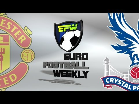 Manchester United v Crystal Palace (2-0) 14.09.13 | Premier League Football Preview 2013/14