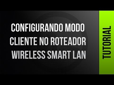 Configurando Modo Cliente No Roteador Wireless Smart Lan. SPEED ROUTER APRIO150