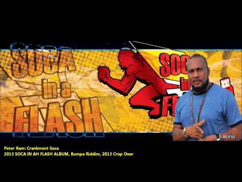 New Peter Ram | CRANKMENT SOCA [2013 Barbados Crop Over][Bumpa Riddim]
