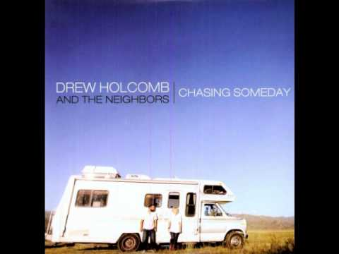 Drew Holcomb And The Neighbors - Cant Get Enough Of You
