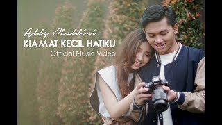 Aldy Maldini - Kiamat Kecil Hatiku (Official Music Video)