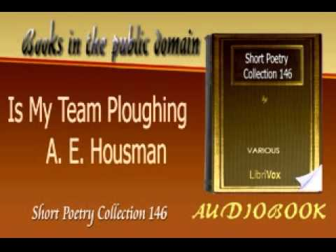 a e housmans is my team plowing