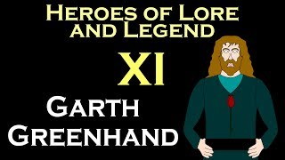 Heroes of Lore and Legend: Part XI - Garth Greenhand (ASOIAF)